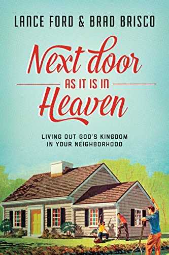 next-door-as-it-is-in-heaven-living-out-gods-kingdom-in-your-neighborhood