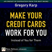 Make Your Credit Cards Work for You Instead of You for Them Audiobook by Gregory Karp Narrated by Gabra Zackman