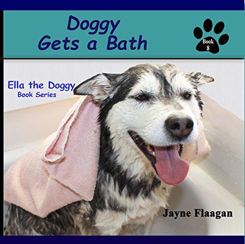 Doggy Gets a Bath (Ella the Doggy)