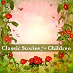 Classic Stories for Children | Hans Christian Andersen,Joseph Jacobs,George Macdonald