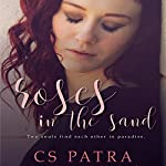 Roses in the Sand | CS Patra