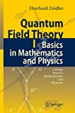 Quantum Field Theory I: Basics in Mathematics and Physics. A Bridge between Mathematicians and Physicists