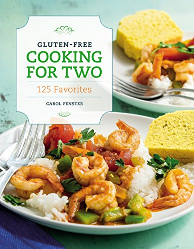 Gluten-Free Cooking for Two: 125 Favorites by Carol Fenster