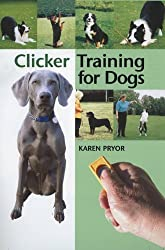 Clicker Training for Dogs: Positive reinforcement that works! by Karen Pryor (2002) Hardcover