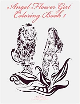 Angel Flower Girl Coloring Book 1: Angels, Demons, Fairies, Cat ...