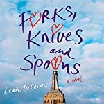 Forks, Knives, and Spoons: A Novel | Leah DeCesare