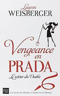 Vengeance en Prada : le retour du diable, Weisberger, Lauren