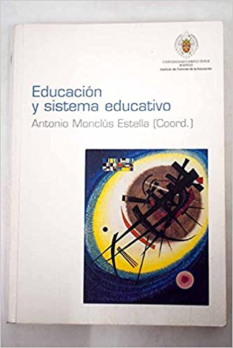 Educacion y sistema educativo: Antonio Monclus Estella: 9788460928232: Amazon.com: Books