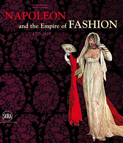 51eg63gGs2L - Napoleon & the Empire of Fashion: 1795-1815
