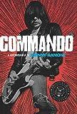 Commando. A Autobiografia De Johnny Ramone