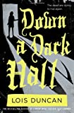 Down a Dark Hall, Lois Duncan, 0316098981