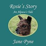 Rosie's Story - an Alpaca's Tale, Jane Pyne, 1908341912