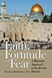 img - for Faith, Fortitude and Fear: A Rational Approach to the Jewish History by M.D, HOOSHANG MESHKINPOUR (2005-12-02) book / textbook / text book