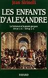 Les enfants d'Alexandre. La littérature et la pensée grecques, 331 av. J.-C.-519 ap. J.-C. par Sirinelli