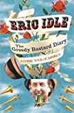 img - for The Greedy Bastard Diary: A Comic Tour of America by Idle, Eric (2014) Paperback book / textbook / text book