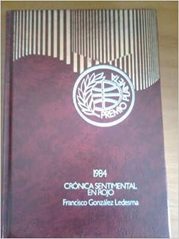 CRONICA SENTIMENTAL EN ROJO. Novela: Amazon.es: GONZALEZ LEDESMA, Francisco: Libros