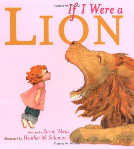 if i were a lion If i were a lion by sarah weeks, heather m solomon (illustrator) starting at $099 if i were a lion has 2 available editions to buy at alibris.