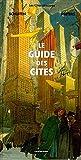 Les Cités obscures : Le Guide des Cités