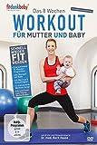 Das 8 Wochen Workout für Mutter & Baby - präsentiert von fitdankbaby