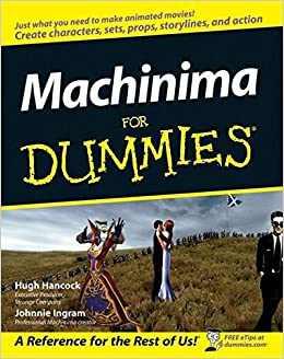 Machinima For Dummies (For Dummies Series) 9780470096918 Higher Education Textbooks at amazon