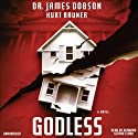Godless Audiobook by James Dobson, Kurt Bruner Narrated by Bernard Setaro Clark