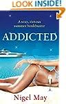 Addicted: A sexy, riotous summer bonk...