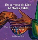 En la mesa de Dios/At God's Table: bilingual picture book (Spanish-English)