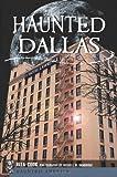 Haunted Dallas (Haunted America)