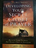 Developing Your Secret Closet of Prayer, Burr Richard, 088965252X