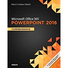 Shelly Cashman Series® Microsoft® Office 365 & PowerPoint 2016: Comprehensive