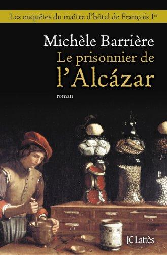 Le Prisonnier De L Alcazar Romans Historiques French