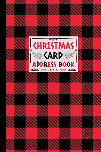 Christmas Card Address Book: Record Book and Tracker For Holiday Cards You Send and Receive, A Ten Year Address Organizer - Red and Black Lumberjack Buffalo Plaid Design