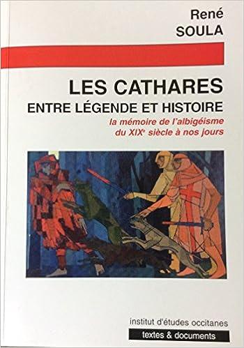 Lire en ligne Les Cathares : Entre légende et histoire pdf epub