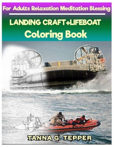 - LANDING CRAFT+LIFEBOAT Coloring book for Adults Relaxation Meditation Blessing: Sketch coloring book Grayscale Pictures