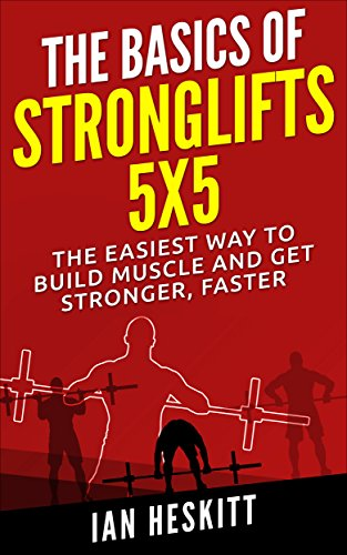 REVIEW The Basic Of: STRONGLIFTS 5X5: The Easiest Way To