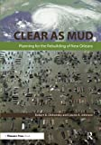 img - for Clear as Mud: Planning for the Rebuilding of New Orleans book / textbook / text book