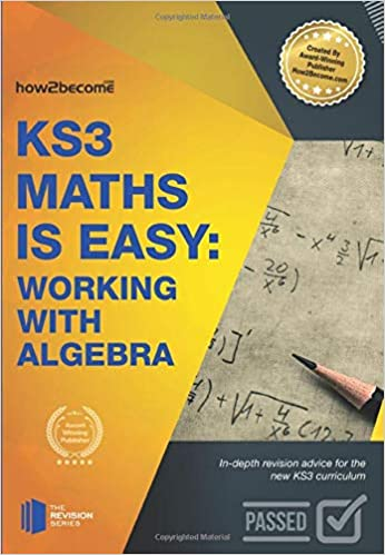 KS3 Maths is Easy: Working with Algebra: In-Depth Revision