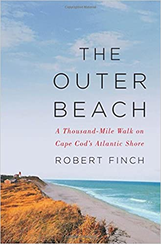 The Outer Beach: A Thousand-Mile Walk on Cape Cod's Atlantic Shore