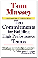 Ten Commitments for Building High Performance Teams (Ten Commitment Series Book 2) Kindle Edition