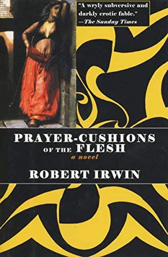 Prayer-Cushions of the Flesh: A Novel]()