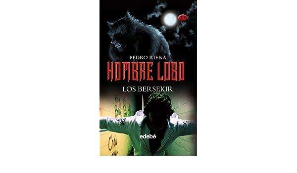 Hombre Lobo: Los Bersekir: Pedro Riera: 9788468303956 ...
