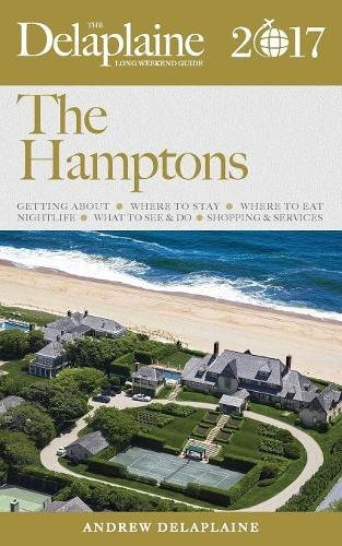 The Hamptons   The Delaplaine 2017 Long Weekend Guide