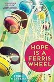 Hope Is a Ferris Wheel, Robin Herrera, 1419710397