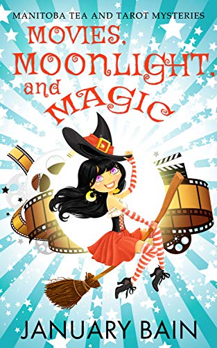 Movies, Moonlight & Magic (Manitoba Tea & Tarot Mysteries Book 2) by [Bain, January]
