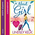 About a Girl Audiobook by Lindsey Kelk Narrated by Penelope Rawlins