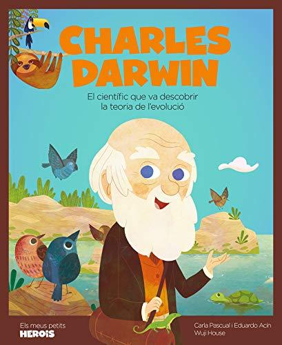 Charles Darwin: El científic que va descobrir la teoria de l'evolució: 15 (Mis pequeños héroes)