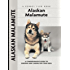 Alaskan Malamute (Comprehensive Owner's Guide)