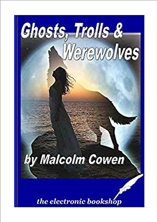 Ghosts, Trolls and Werewolves
