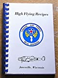 img - for High Flying Recipes: A Collection of Recipes Sponsored by the Wisconsin-Illinois Stateline Division of the Yankee Air Force, Janesville book / textbook / text book