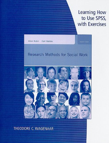 Learning How to Use SPSS with Exercises for Rubin/Babbie's Research Methods for Social Work